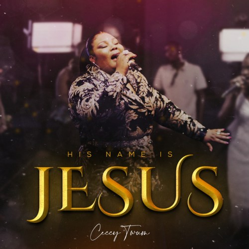 Ceccy Twum – His Name Is Jesus mp3 download