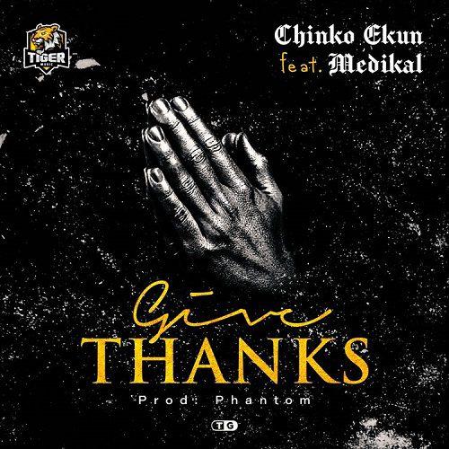 Chinko Ekun – Give Thanks Ft Medikal mp3 download