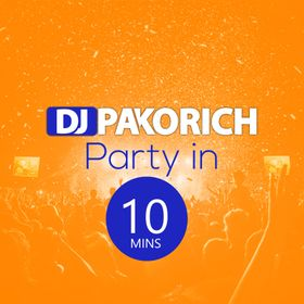 DJ Pakorich - Party in 10