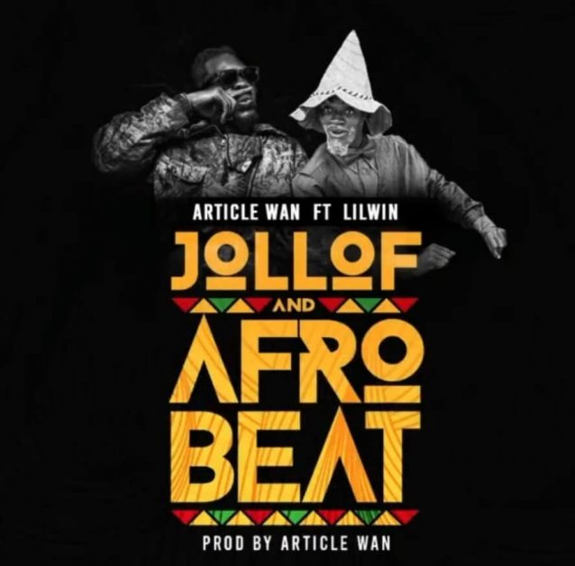 Article Wan – Jollof And Afrobeat Ft Lil Win mp3 download