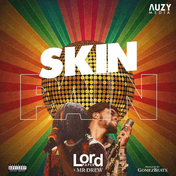 Lord Paper – Skin Pain Ft Mr Drew mp3 download