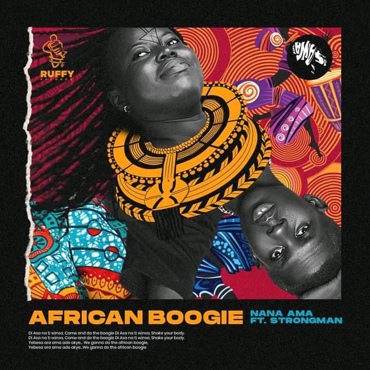 Nana Ama – African Boogie (Di Asa) Ft Strongman mp3 download