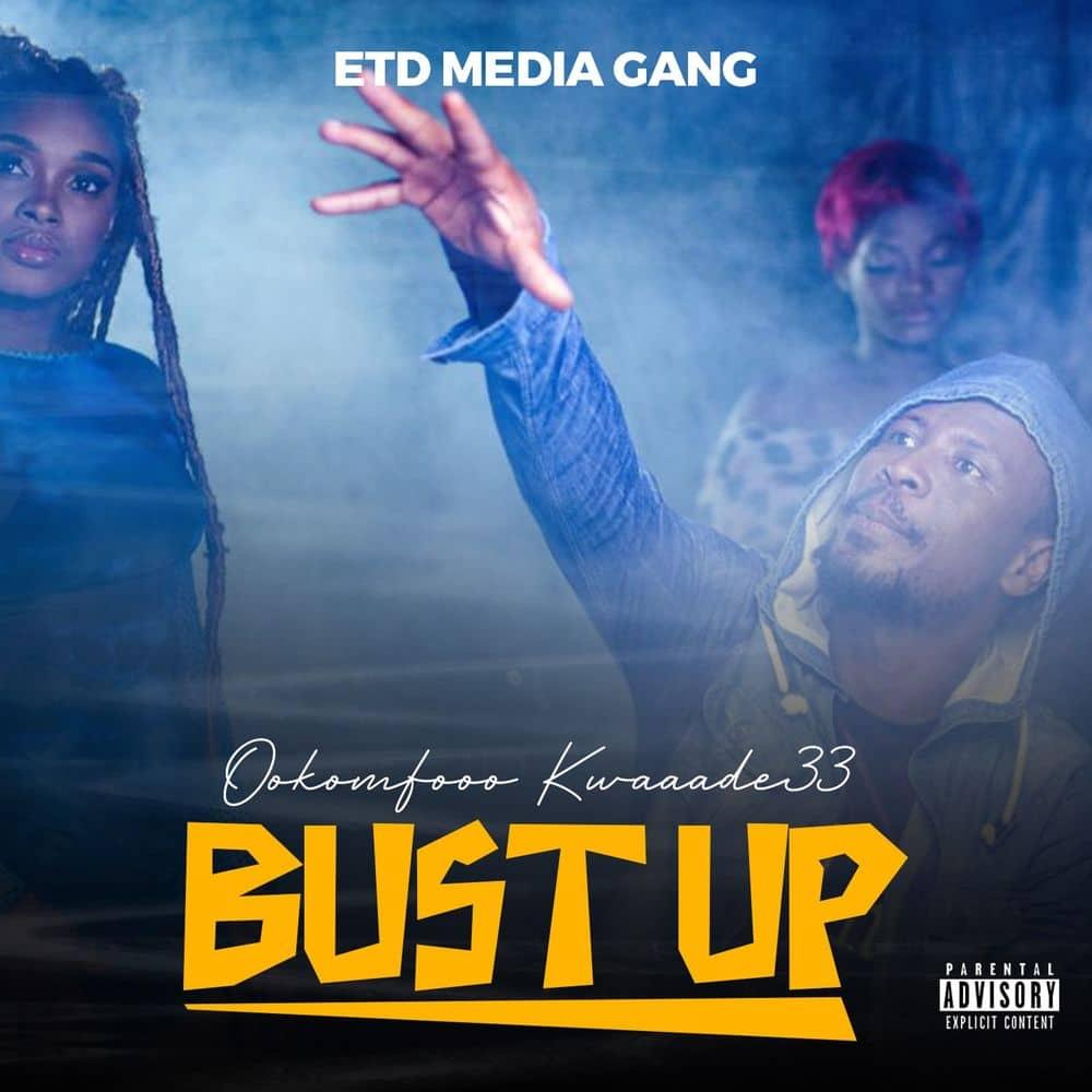 Ookomfooo Kwaaade33 - Bust Up