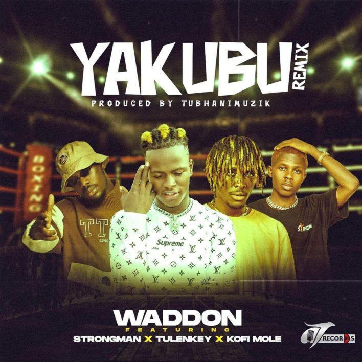 Waddon – Yakubu Remix Ft Strongman, Tulenkey & Kofi Mole mp3 download