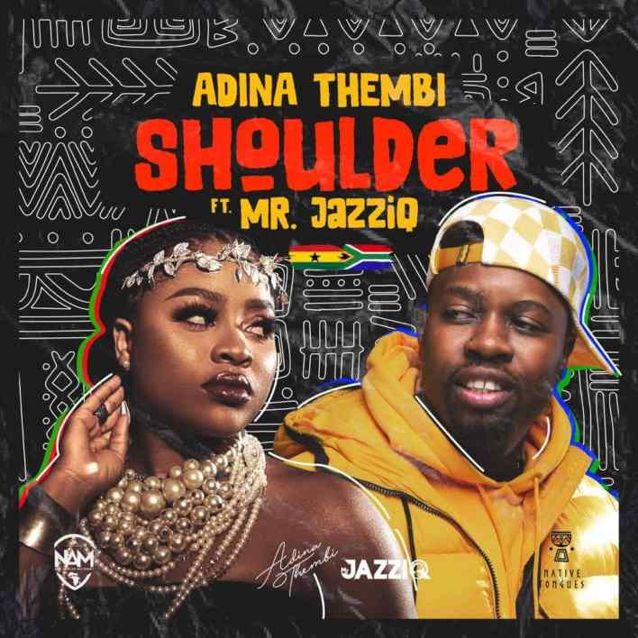 Adina Thembi – Shoulder Ft Mr Jazziq