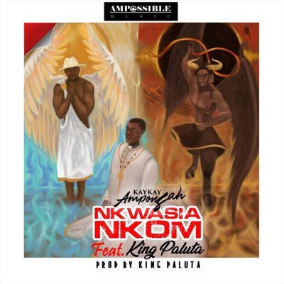 Kaykay Amponsah – Nkwasia Nkom Ft King Paluta