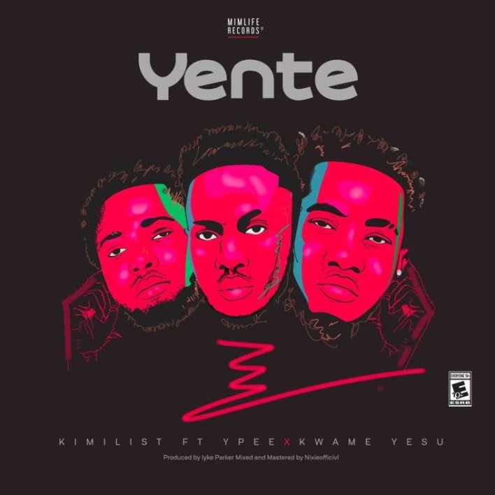 Kimilist – Yente Ft Ypee & Kwame Yesu