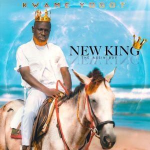 Kwame Yogot - Finally (New King EP)