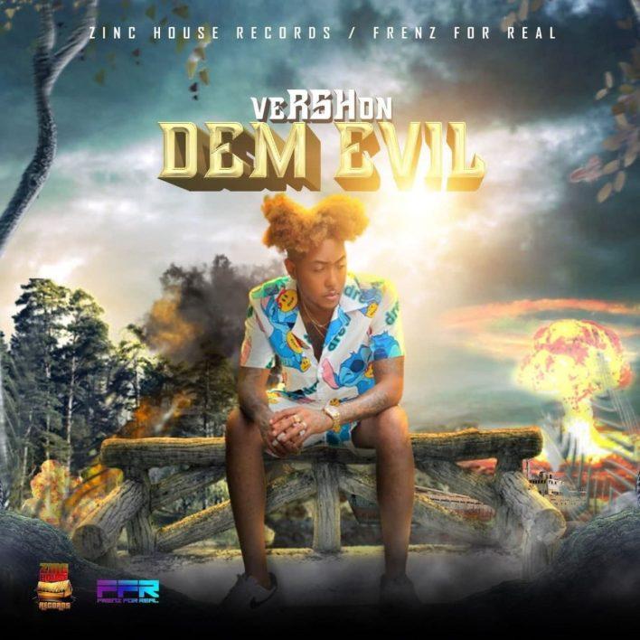 Vershon – Dem Evil mp3 download