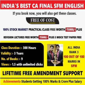 CA FINAL SFM NEW in English (CURRENT OFFER- 100% STOCK MARKET PRACTICAL CLASS FREE WORTH Rs.5000 PLUS REVISION LECTURES FREE WORTH Rs.5000)