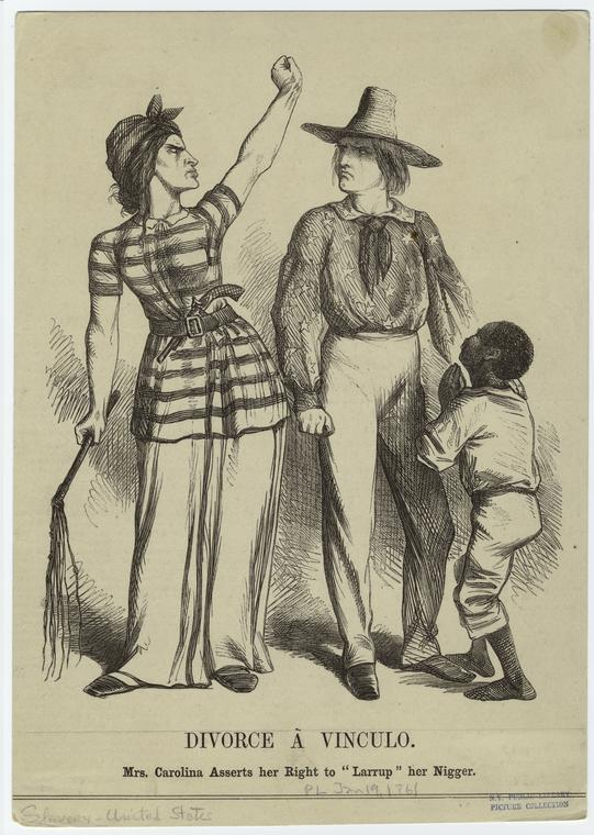 """""""Divorce À Vinculo : Mrs. Carolina Asserts Her Right To """"Larrup"""" Her Nigger,"""" 1861. The New York Public Library Digital Collections."""