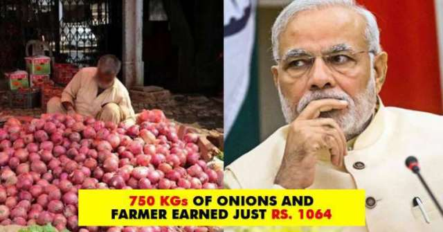 farmer only get 1064 rupees for 764 kg onions मोदी