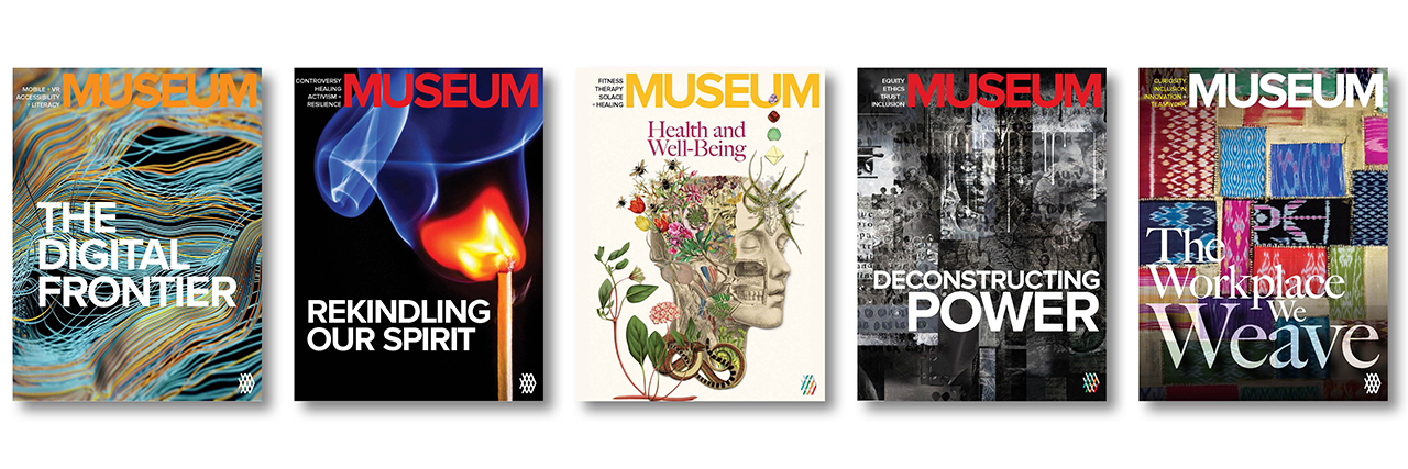 "An array of covers for Museum Magazine, with titles like ""The Digital Frontier,"" ""Rekindling Our Spirit,"" ""Health and Well-Being,"" ""Deconstructing Power,"" and ""The Workplace We Weave."""