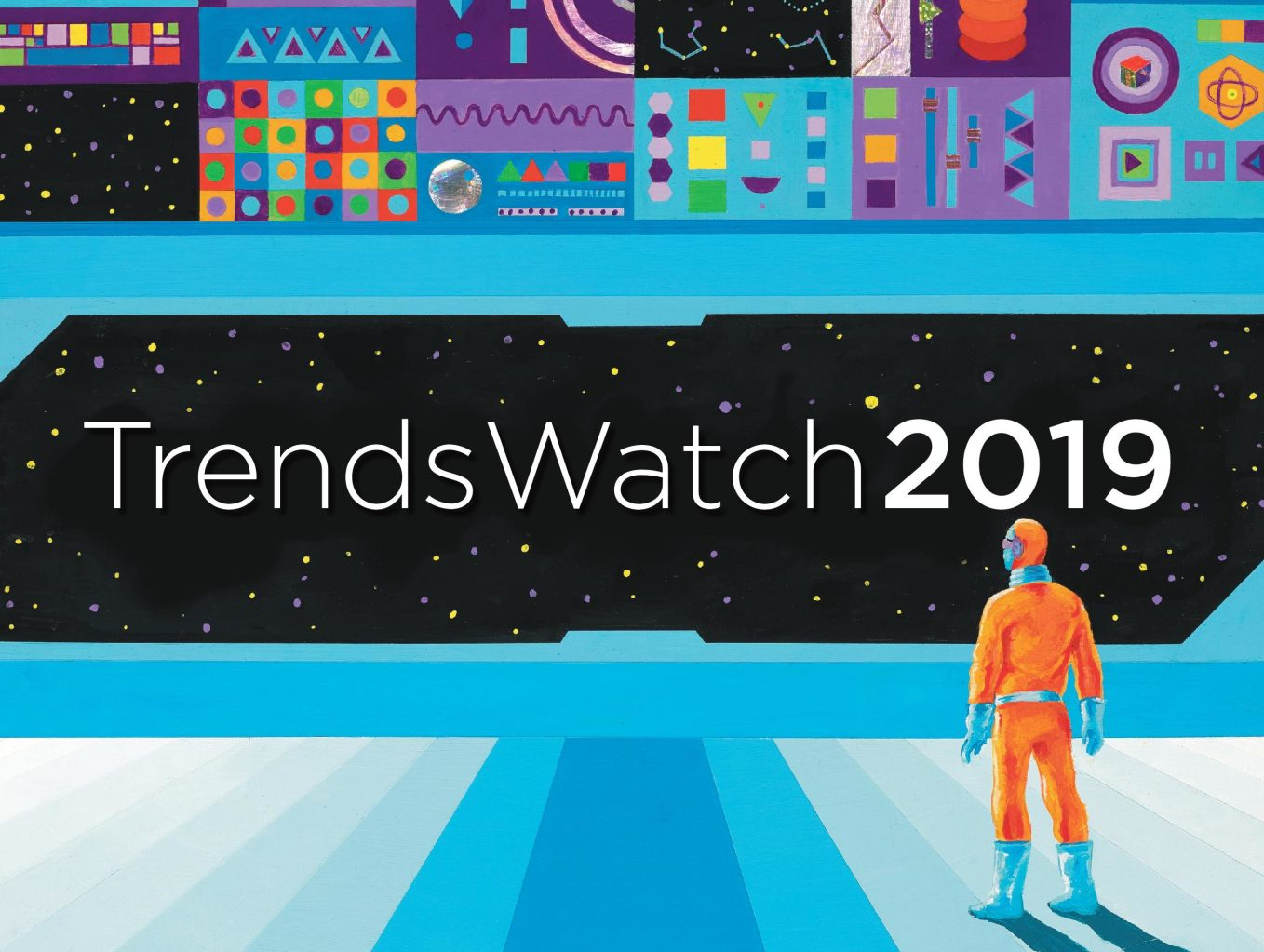 In the cover art for the 2019 edition of TrendsWatch, a figure in futuristic dress looks out into a view of space with a console consisting of abstract shapes above it.