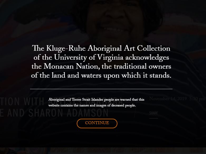 "A web pop-up that reads ""The Kluge-Ruhe Aboriginal Art Collection of the University of Virginia acknowledges the Monacan Nation, the traditional owners of the land and waters upon which it stands."""