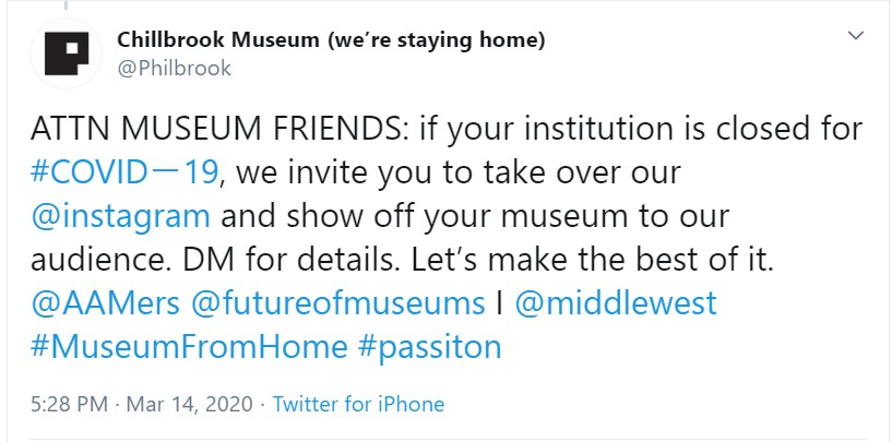 "A tweet reading ""ATTN MUSEUM FRIENDS: if your institution is closed for #COVID-19, we invite you to take over our @instagram and show off your museum to our audience. DM for details. Let's make the best of it."""