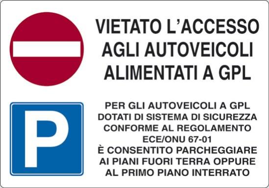 VIETATO L'ACCESSO AGLI AUTOVEICOLI ALIMENTATI A GPL