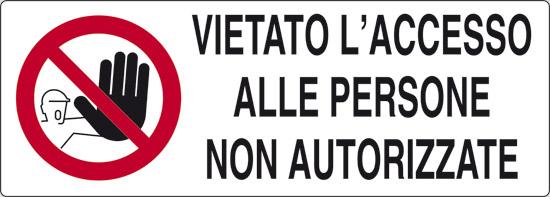 VIETATO L'ACCESSO ALLE PERSONE NON AUTORIZZATE