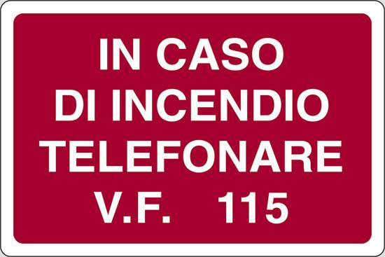IN CASO DI INCENDIO TELEFONARE V.F. 115