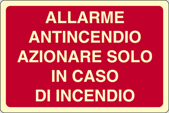 ALLARME ANTINCENDIO AZIONARE SOLO IN CASO DI INCENDIO luminescente