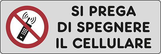 SI PREGA DI SPEGNERE IL CELLULARE