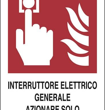INTERRUTTORE ELETTRICO GENERALE AZIONARE SOLO IN CASO DI INCENDIO
