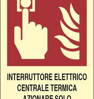 INTERRUTTORE ELETTRICO CENTRALE TERMICA AZIONARE SOLO IN CASO DI INCENDIO  luminescente