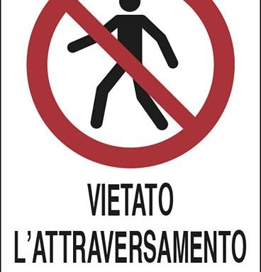 VIETATO L'ATTRAVERSAMENTO AI NON ADDETTI