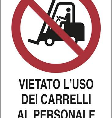 VIETATO L'USO DEI CARRELLI AL PERSONALE NON AUTORIZZATO