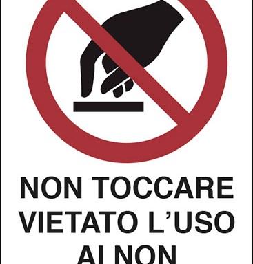 NON TOCCARE VIETATO L'USO AI NON AUTORIZZATI