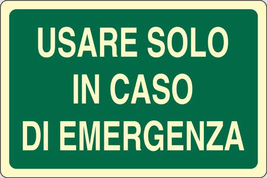 USARE SOLO IN CASO DI EMERGENZA luminescente