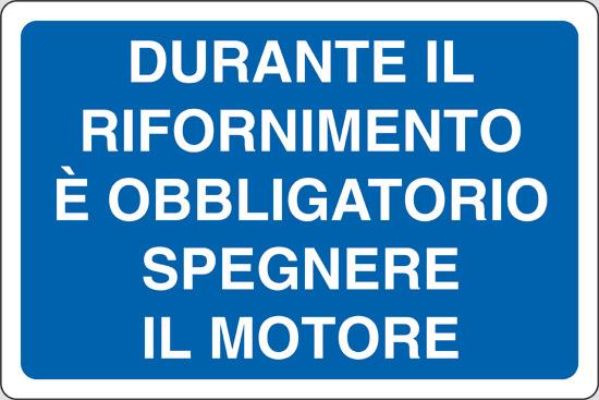 DURANTE IL RIFORNIMENTO E' OBBLIGATORIO SPEGNERE IL MOTORE
