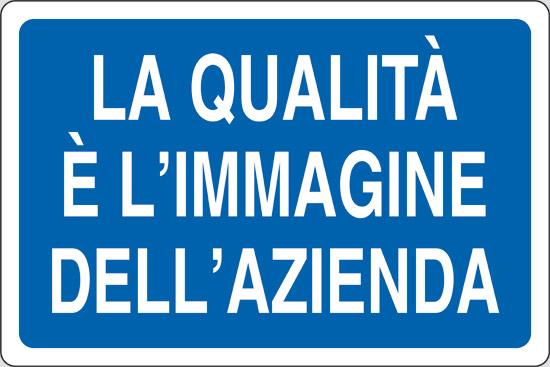 LA QUALITA' E' L' IMMAGINE DELL' AZIENDA