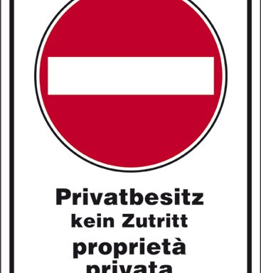 Privatbesitz kein Zutritt proprieta' privata vietato l' accesso