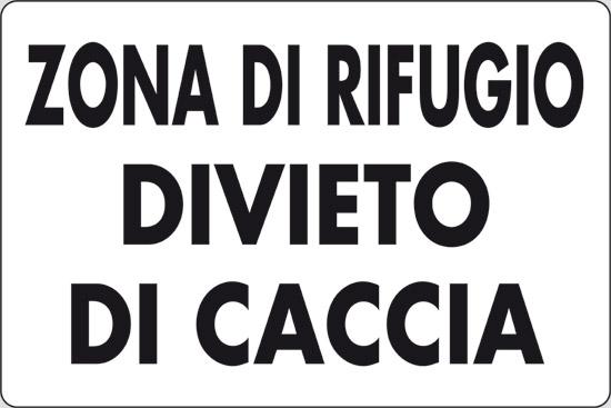 ZONA DI RIFUGIO DIVIETO DI CACCIA
