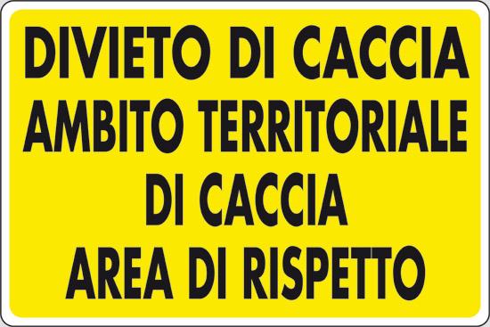 DIVIETO DI CACCIA AMBITO TERRITORIALE DI CACCIA AREA DI RISPETTO