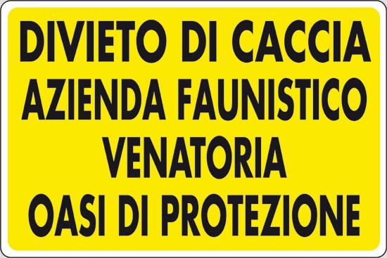 DIVIETO DI CACCIA AZIENDA FAUNISTICO VENATORIA OASI DI PROTEZIONE