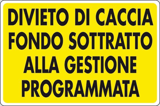 DIVIETO DI CACCIA FONDO SOTTRATTO ALLA GESTIONE PROGRAMMATA