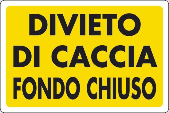 DIVIETO DI CACCIA FONDO CHIUSO