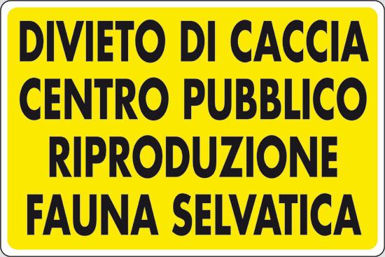 DIVIETO DI CACCIA CENTRO PUBBLICO RIPRODUZIONE FAUNA SELVATICA