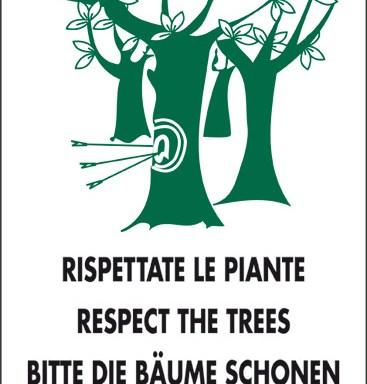 RISPETTATE LE PIANTE RESPECT THE TREES BITTE DIE BAUME SCHONEN RESPECTEZ LES PLANTES