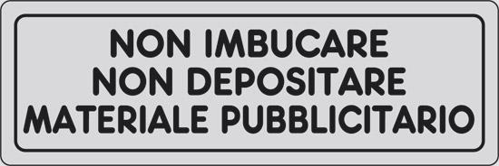 NON IMBUCARE NON DEPOSITARE MATERIALE PUBBLICITARIO