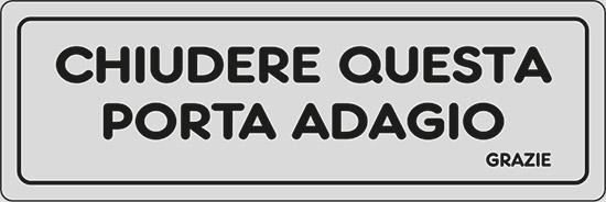 CHIUDERE QUESTA PORTA ADAGIO GRAZIE