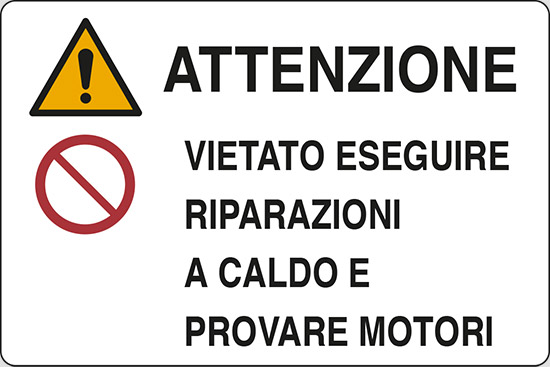 ATTENZIONE VIETATO ESEGUIRE RIPARAZIONI A CALDO E PROVARE MOTORI