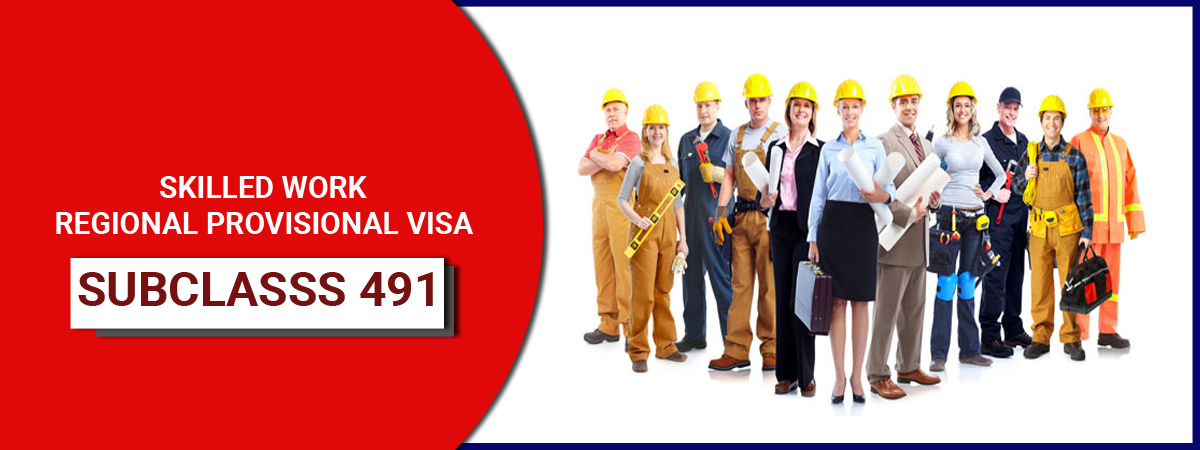 Skilled Work Regional (Provisional) Visa Subclass 491