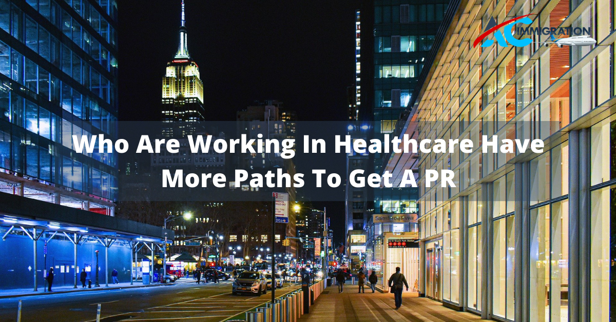 Who Are Working In Healthcare Have More Paths To Get A PR