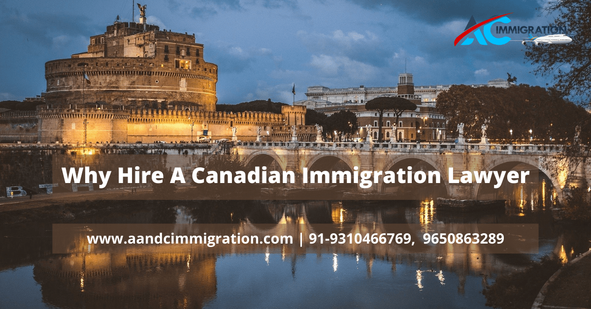 Why Hire A Canadian Immigration Lawyer
