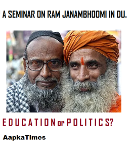 RSS-VHP's intention of creating a divisive atmosphere in DU by holding a seminar on Ram Janambhoomi.