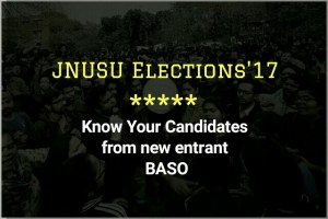 JNU Elections'17 : Know Your Candidates from new entrant BASO