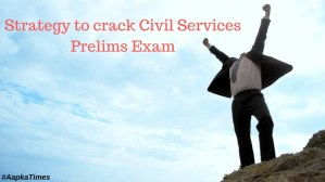 Strategy to crack Civil Services Prelims Exam